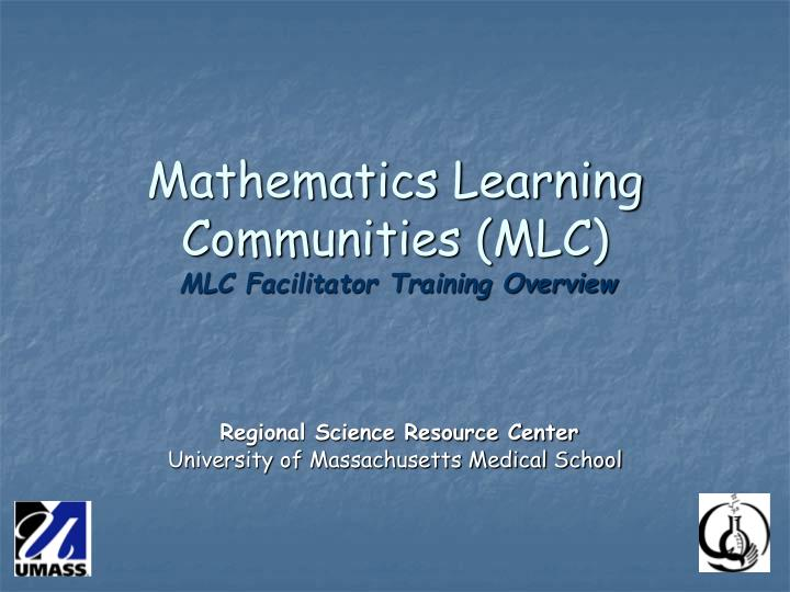 mathematics learning communities mlc mlc facilitator training overview n.