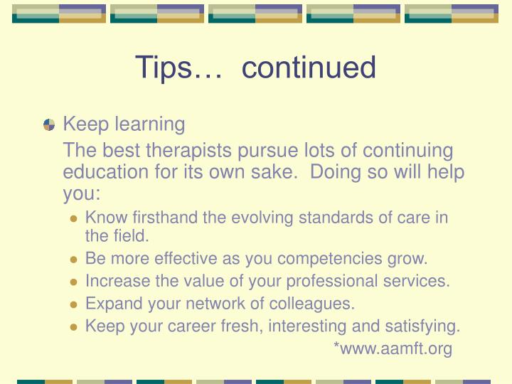 Tips…  continued