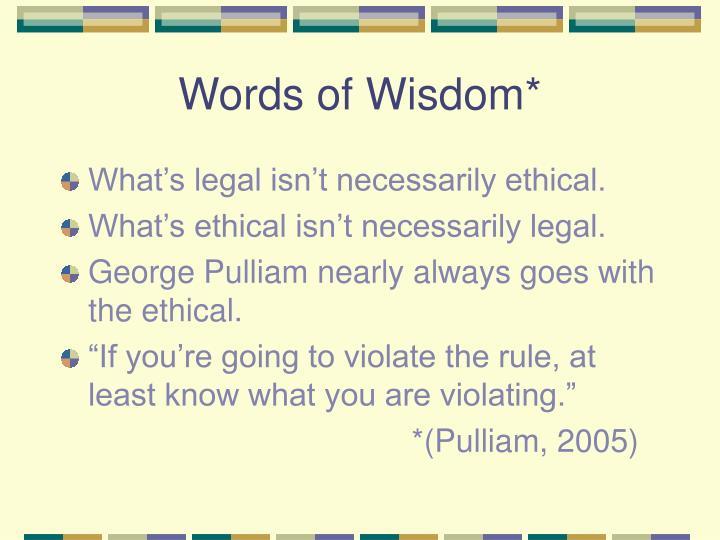 Words of Wisdom*