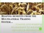 reaping benefits from the multilateral trading system