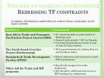 towards an enabling environment redressing tf constraints