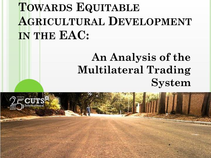 towards equitable agricultural development in the eac n.