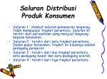 saluran distribusi produk konsumen