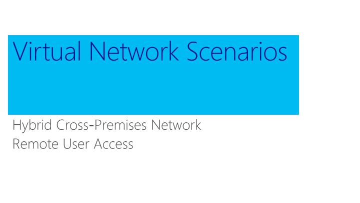 Virtual Network Scenarios
