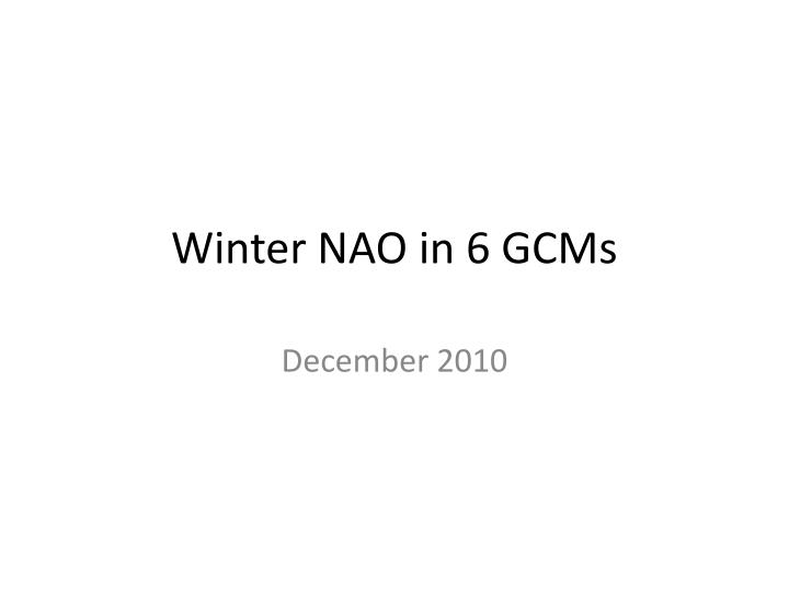 winter nao in 6 gcms n.