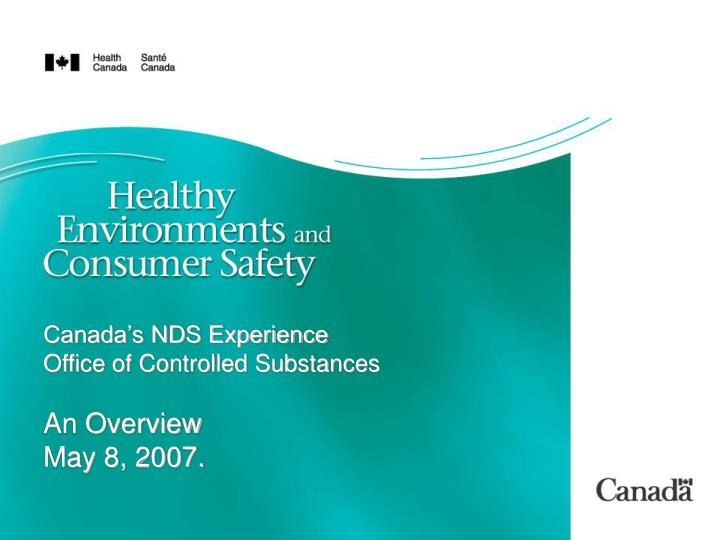 canada s nds experience office of controlled substances an overview may 8 2007 n.