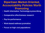 bipartisan market oriented accountability policies worth promoting