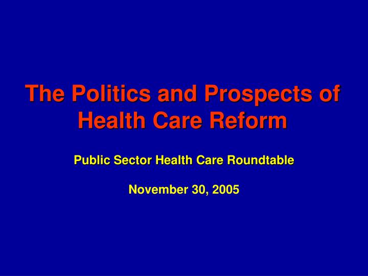 the politics and prospects of health care reform n.