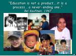 education is not a product it is a process a never ending one bel kaufman 1967