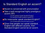 is standard english an accent