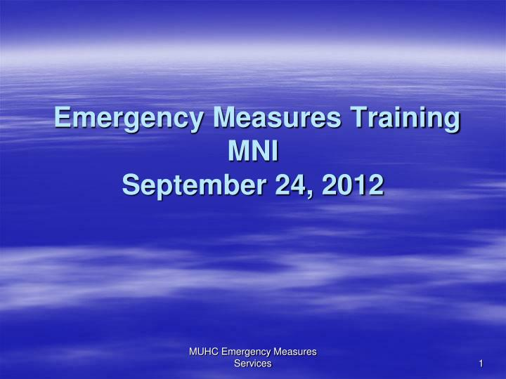 emergency measures training mni september 24 2012 n.