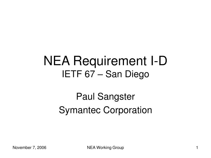 nea requirement i d ietf 67 san diego n.
