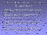 physical limitations the effect of capacitance
