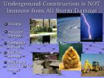 underground construction is not immune from all storm damage