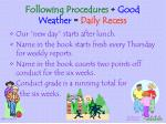 following procedures good weather daily recess
