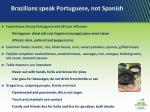 brazilians speak portuguese not spanish