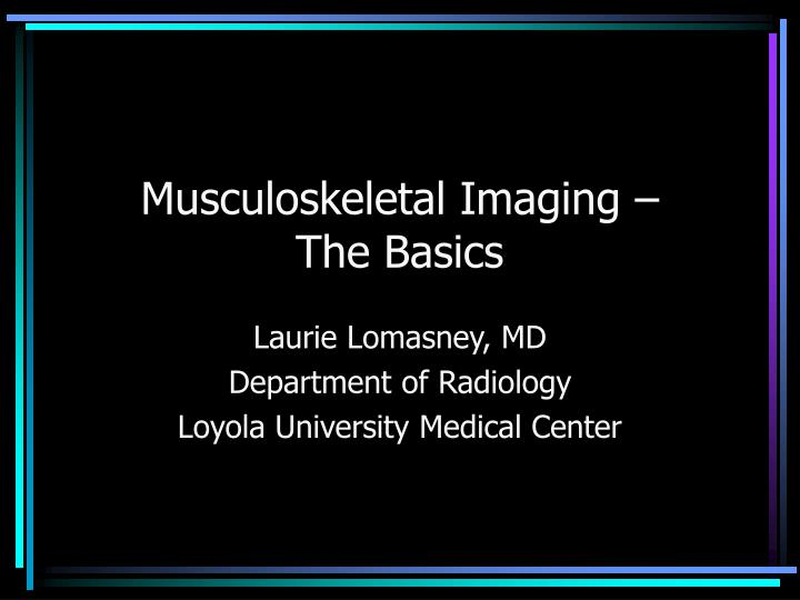 musculoskeletal imaging the basics n.