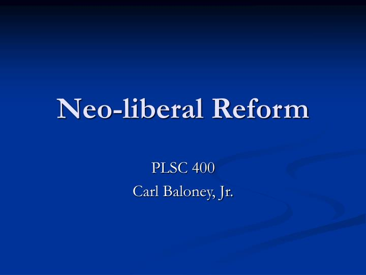 what is neo liberalism essay A review of the financial crisis and the shadow banks neoliberalism will prevail no stopping the modern day financial pioneers i introduction.