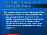 the intuitive and subjective side of human organizations