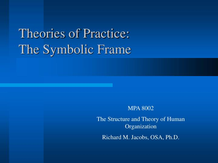 theories of practice the symbolic frame n.