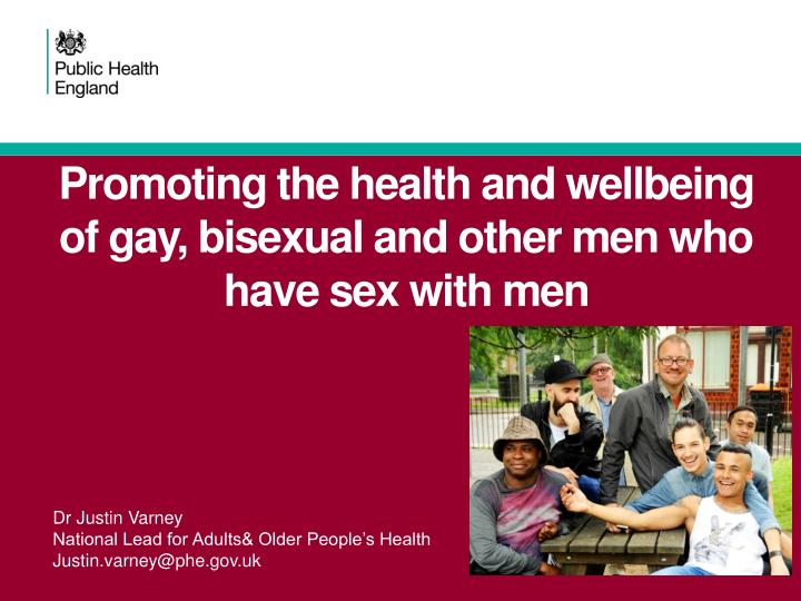 Promoting the health and wellbeing of gay bisexual and other men who have sex with men
