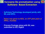 kerosene de aromatization using sulfolane based extraction