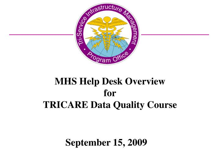mhs help desk overview for tricare data quality course n.