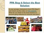 ppa step 6 select the best solution
