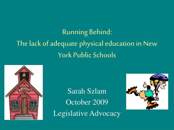 running behind the lack of adequate physical education in new york public schools n.