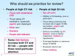 who should we prioritise for review