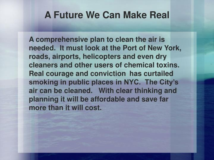 A Future We Can Make Real