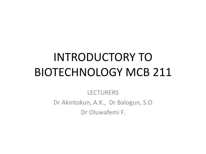 introductory to biotechnology mcb 211 n.