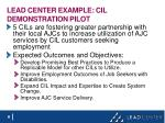 lead center example cil demonstration pilot