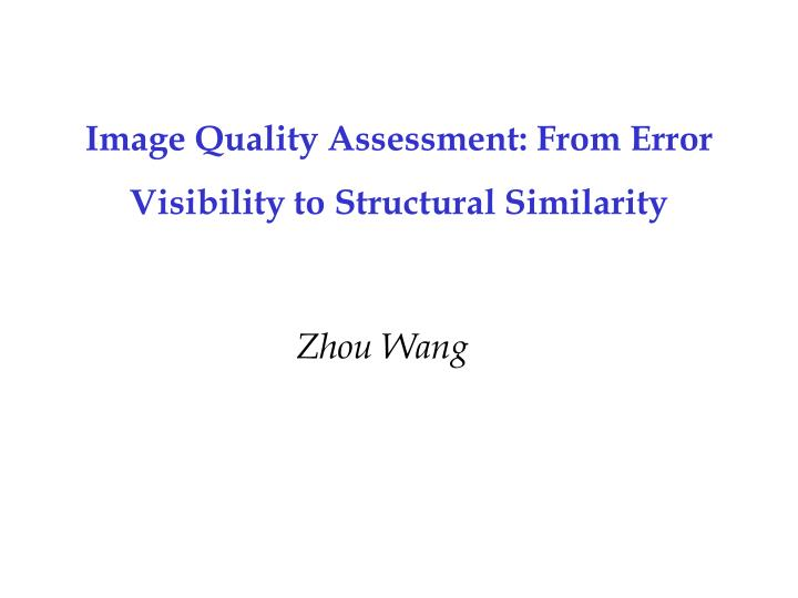 image quality assessment from error visibility to structural similarity n.