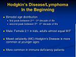 hodgkin s disease lymphoma in the beginning1