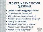 project implementation questions