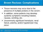 brown recluse complications