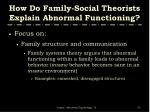 how do family social theorists explain abnormal functioning1