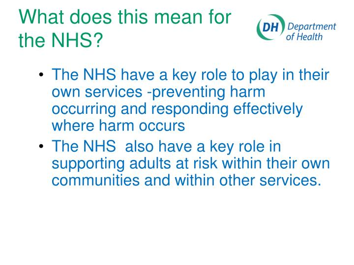 The NHS have a key role to play in their own services -preventing harm occurring and responding effectively where harm occurs