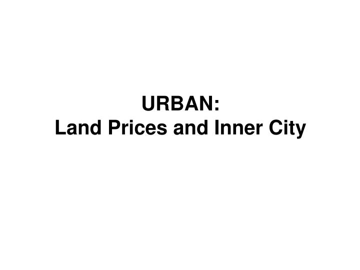 urban land prices and inner city n.
