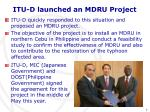 itu d launched an mdru project