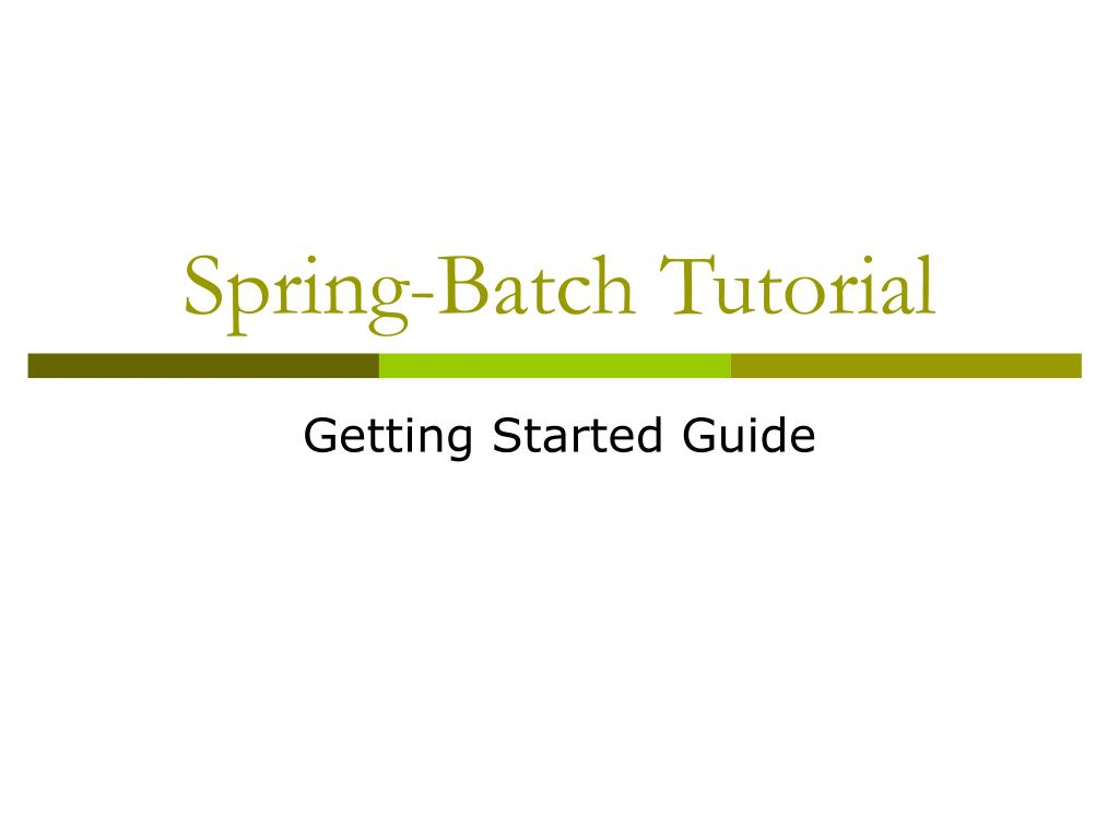 ppt - spring-batch tutorial powerpoint presentation - id:6692427