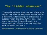 the hidden observer