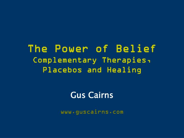 the power of belief complementary therapies placebos and healing n.