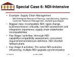 special case 6 ndi intensive