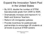 expand the innovation talent pool in the united states