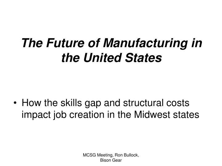 the future of manufacturing in the united states n.