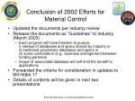 conclusion of 2002 efforts for material control