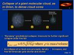 collapse of a giant molecular cloud as in orion to dense cloud cores