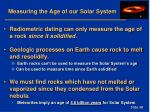 measuring the age of our solar system